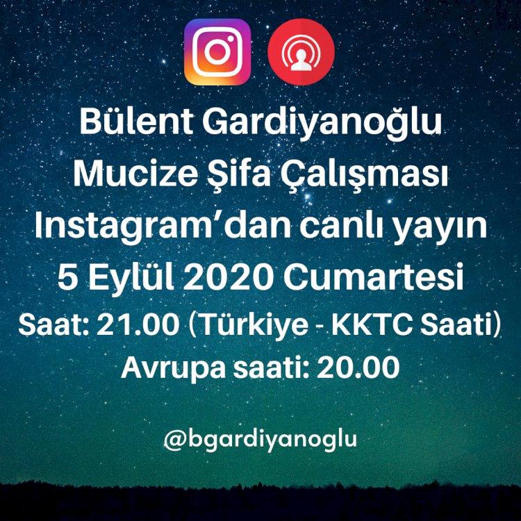 Mucize Şifa Çalışması - Bülent Gardiyanoğlu (Instagram Canlı Yayın) - 05 Eylül Cumartesi